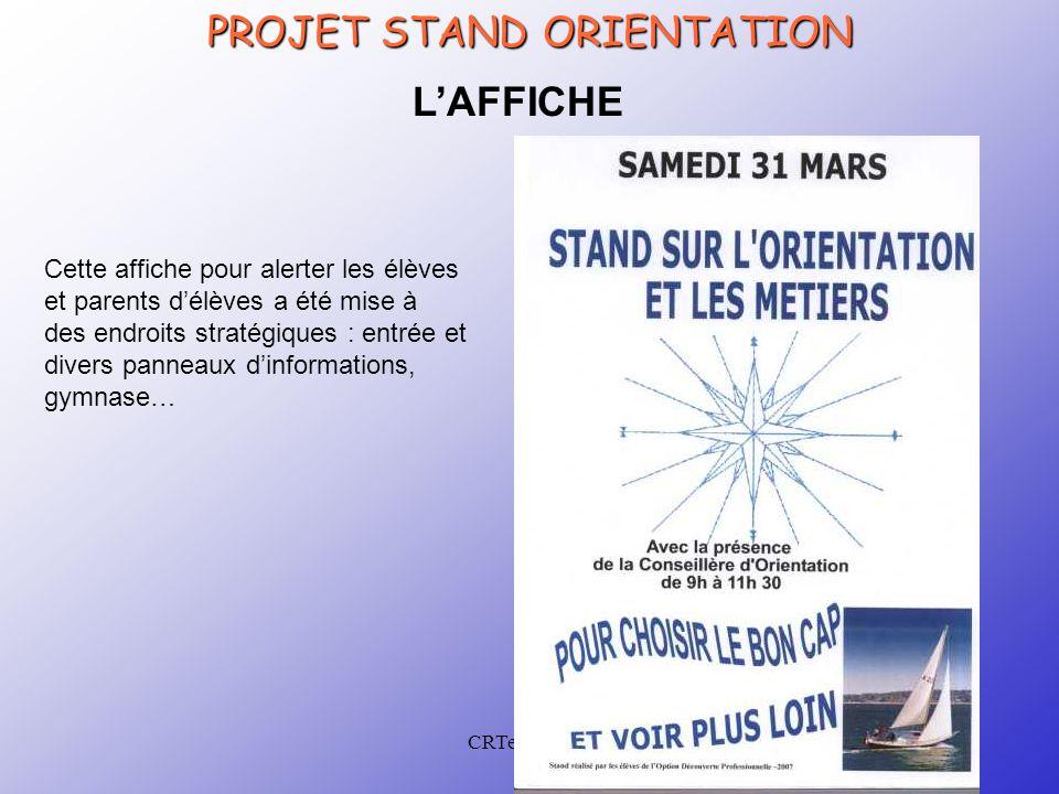 CRTec Chelles PROJET STAND ORIENTATION L'AFFICHE Cette affiche pour alerter les élèves et parents d'élèves a été mise à des endroits stratégiques : en