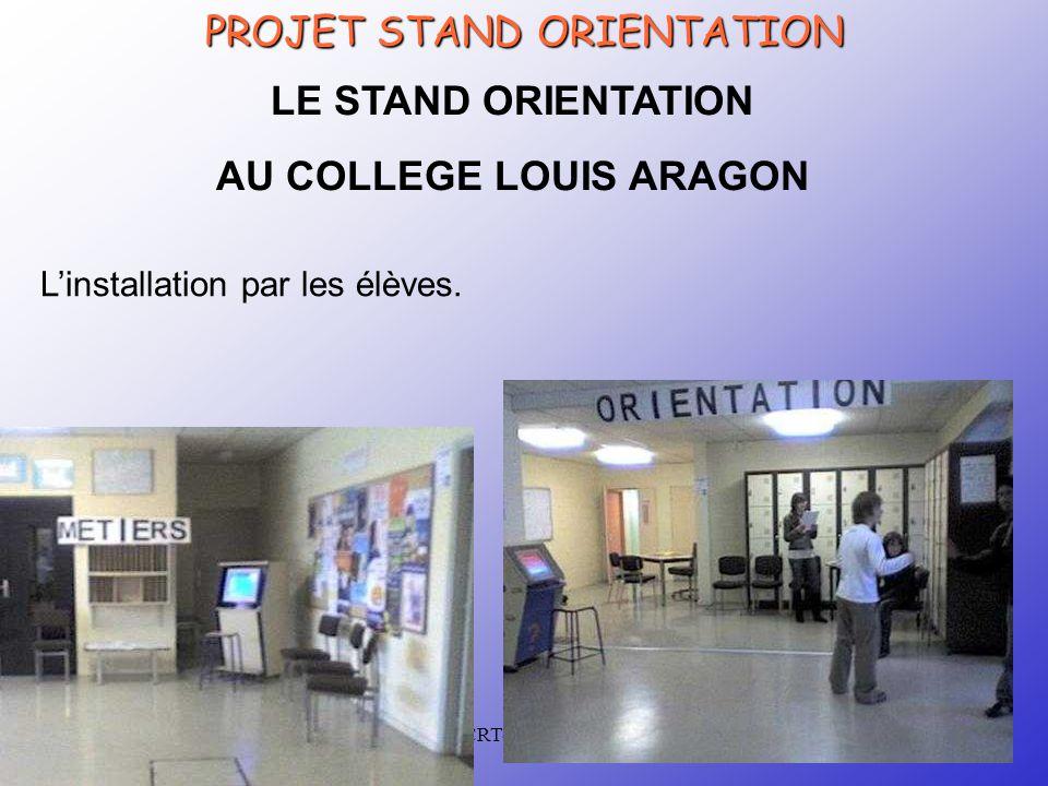CRTec Chelles PROJET STAND ORIENTATION LE STAND ORIENTATION AU COLLEGE LOUIS ARAGON L'installation par les élèves.