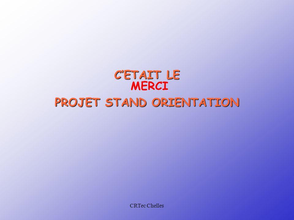 CRTec Chelles C'ETAIT LE PROJET STAND ORIENTATION MERCI