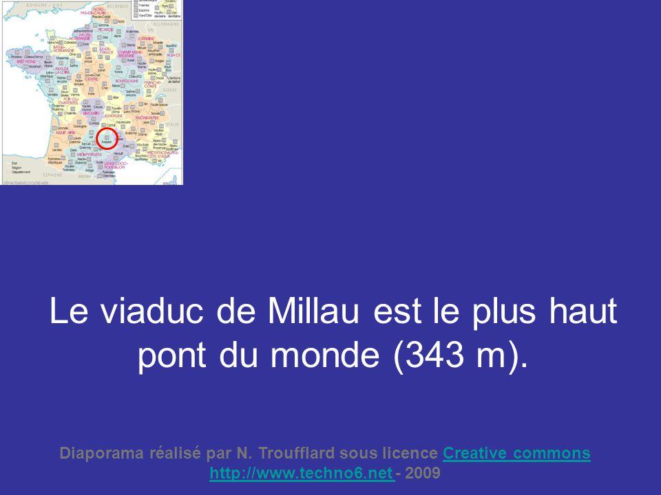 Le viaduc de Millau est le plus haut pont du monde (343 m). Diaporama réalisé par N. Troufflard sous licence Creative commonsCreative commons http://w