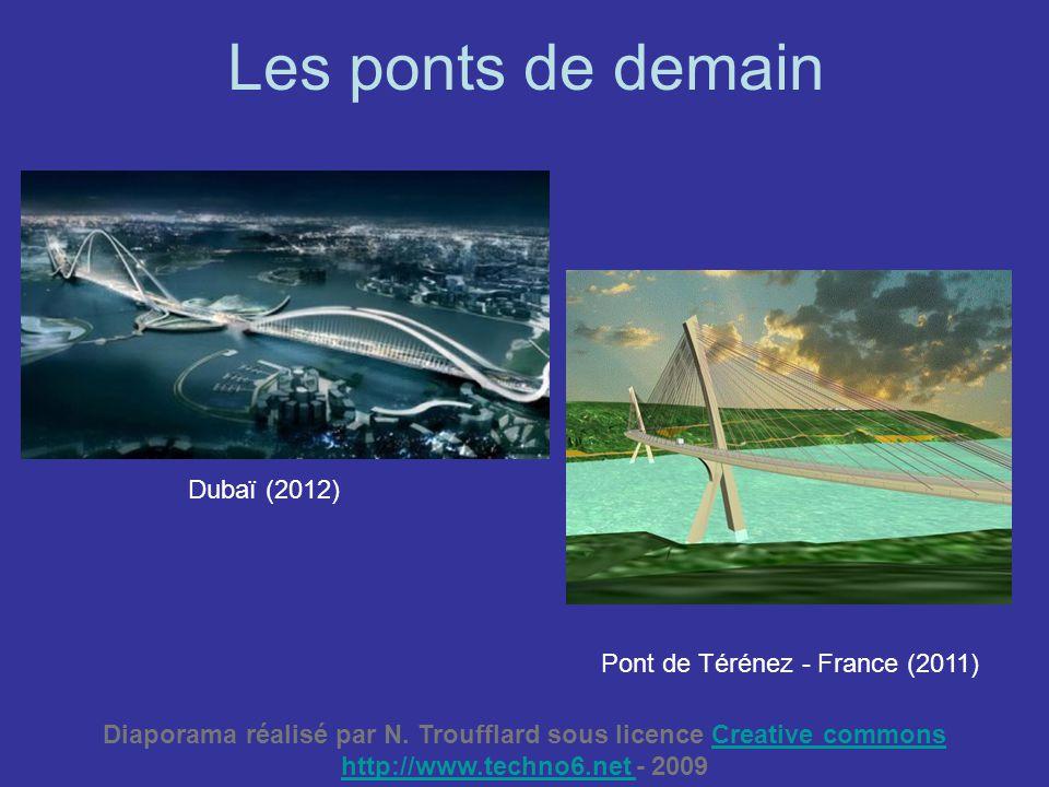 Les ponts de demain Dubaï (2012) Pont de Térénez - France (2011) Diaporama réalisé par N. Troufflard sous licence Creative commonsCreative commons htt