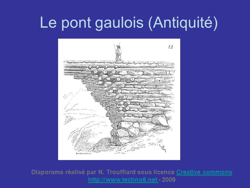 RESUME Les ponts gaulois, se composaient de troncs d arbres posés à angle droit par rangées, entre lesquelles on bloquait des quartiers de roches.