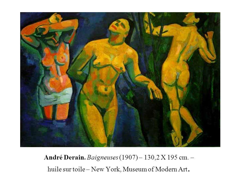 André Derain. Baigneuses (1907) – 130,2 X 195 cm. – huile sur toile – New York, Museum of Modern Art.