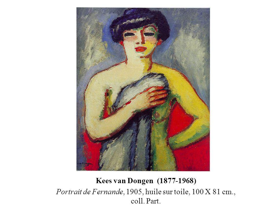 Kees van Dongen (1877-1968) Portrait de Fernande, 1905, huile sur toile, 100 X 81 cm., coll. Part.
