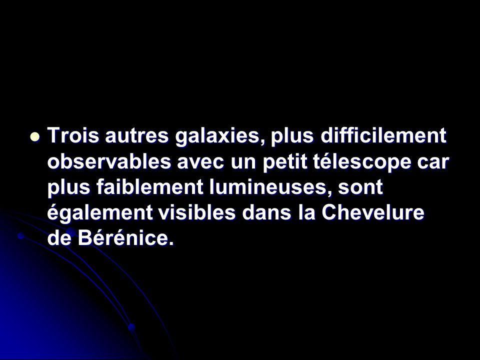 Trois autres galaxies, plus difficilement observables avec un petit télescope car plus faiblement lumineuses, sont également visibles dans la Chevelur