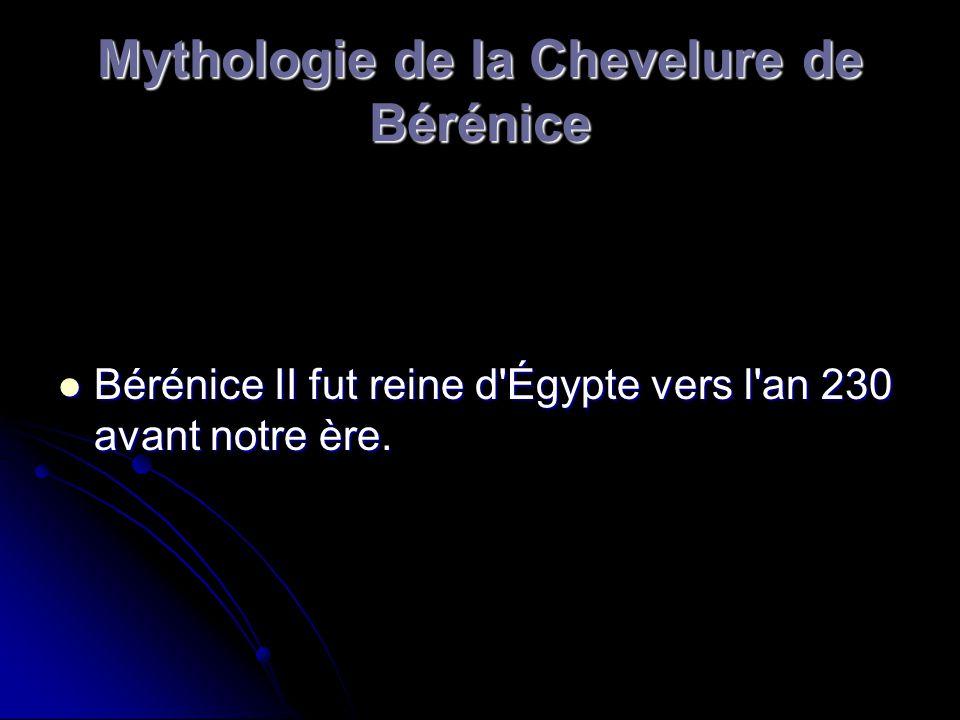 Mythologie de la Chevelure de Bérénice Bérénice II fut reine d'Égypte vers l'an 230 avant notre ère. Bérénice II fut reine d'Égypte vers l'an 230 avan
