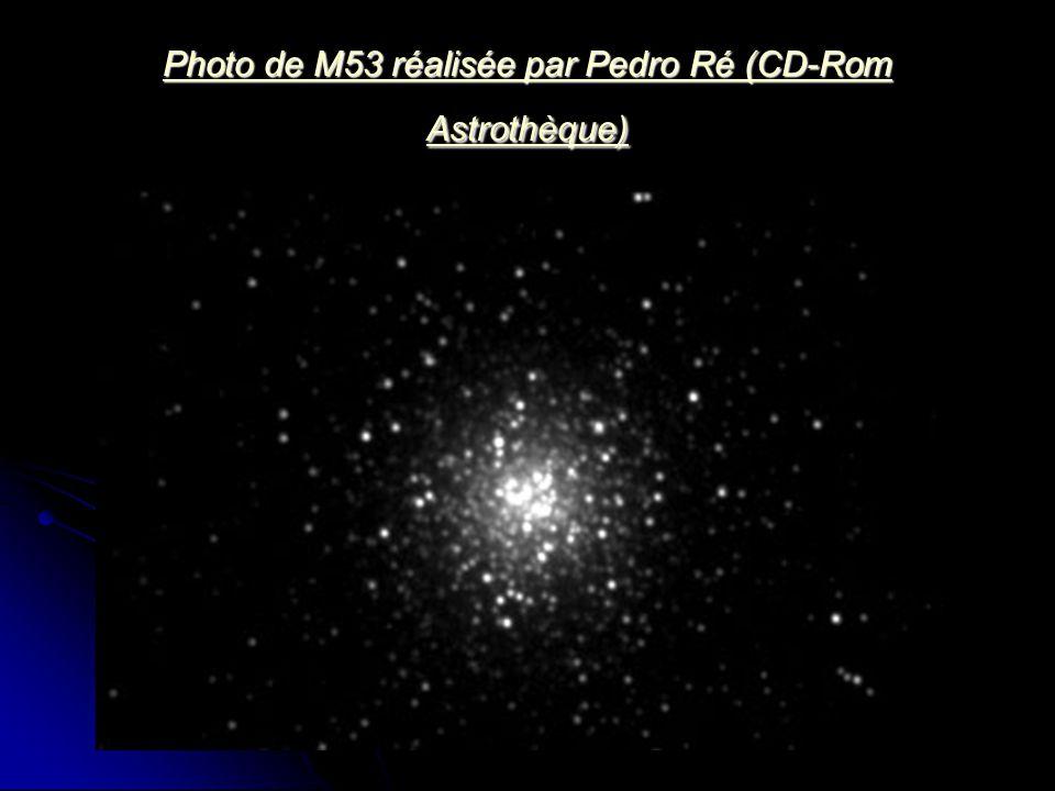 Photo de M53 réalisée par Pedro Ré (CD-Rom Astrothèque) Photo de M53 réalisée par Pedro Ré (CD-Rom Astrothèque)