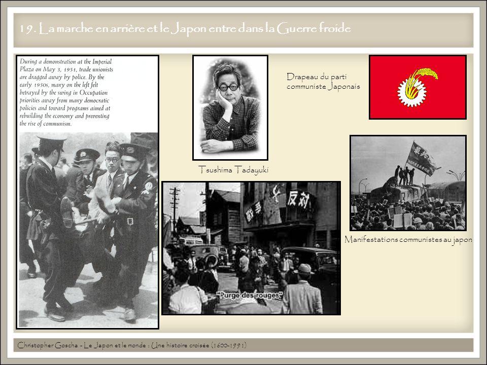 19. La marche en arrière et le Japon entre dans la Guerre froide Christopher Goscha - Le Japon et le monde : Une histoire croisée (1600-1991) Tsushima