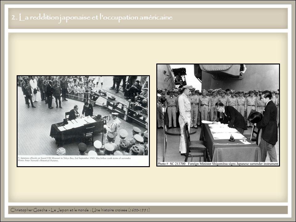 2. La reddition japonaise et l'occupation américaine Christopher Goscha - Le Japon et le monde : Une histoire croisée (1600-1991)