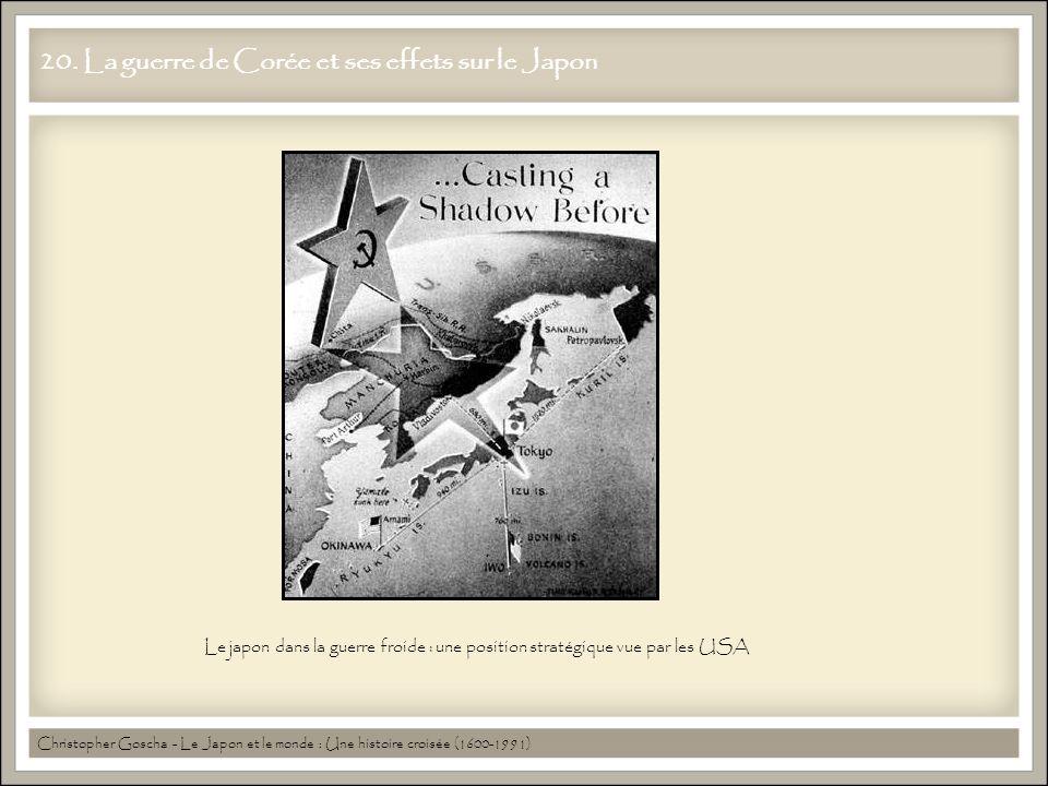 20. La guerre de Corée et ses effets sur le Japon Christopher Goscha - Le Japon et le monde : Une histoire croisée (1600-1991) Le japon dans la guerre