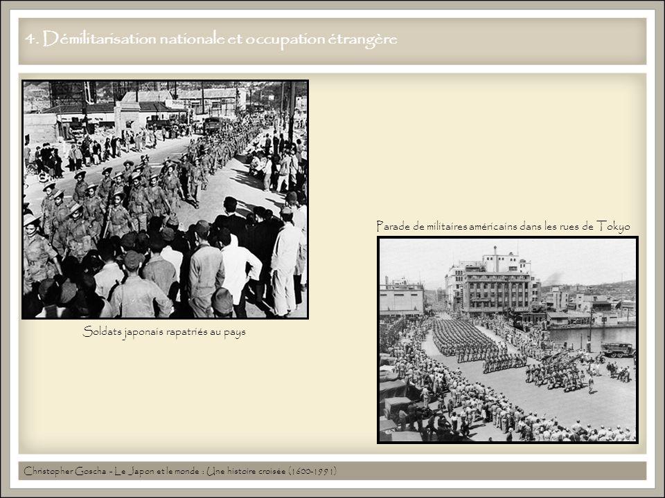 4. Démilitarisation nationale et occupation étrangère Christopher Goscha - Le Japon et le monde : Une histoire croisée (1600-1991) Parade de militaire