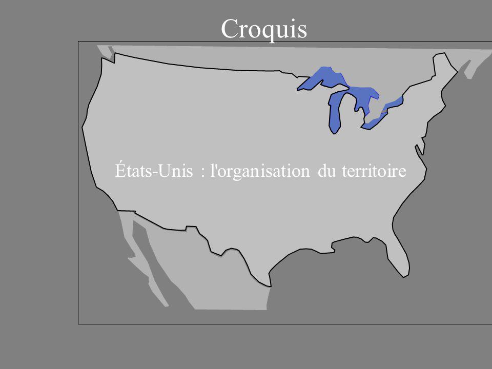 États-Unis : l organisation du territoire Croquis