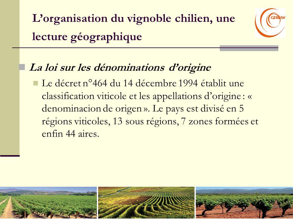 L'organisation du vignoble chilien, une lecture géographique La loi sur les dénominations d'origine Le décret n°464 du 14 décembre 1994 établit une classification viticole et les appellations d'origine : « denominacion de origen ».