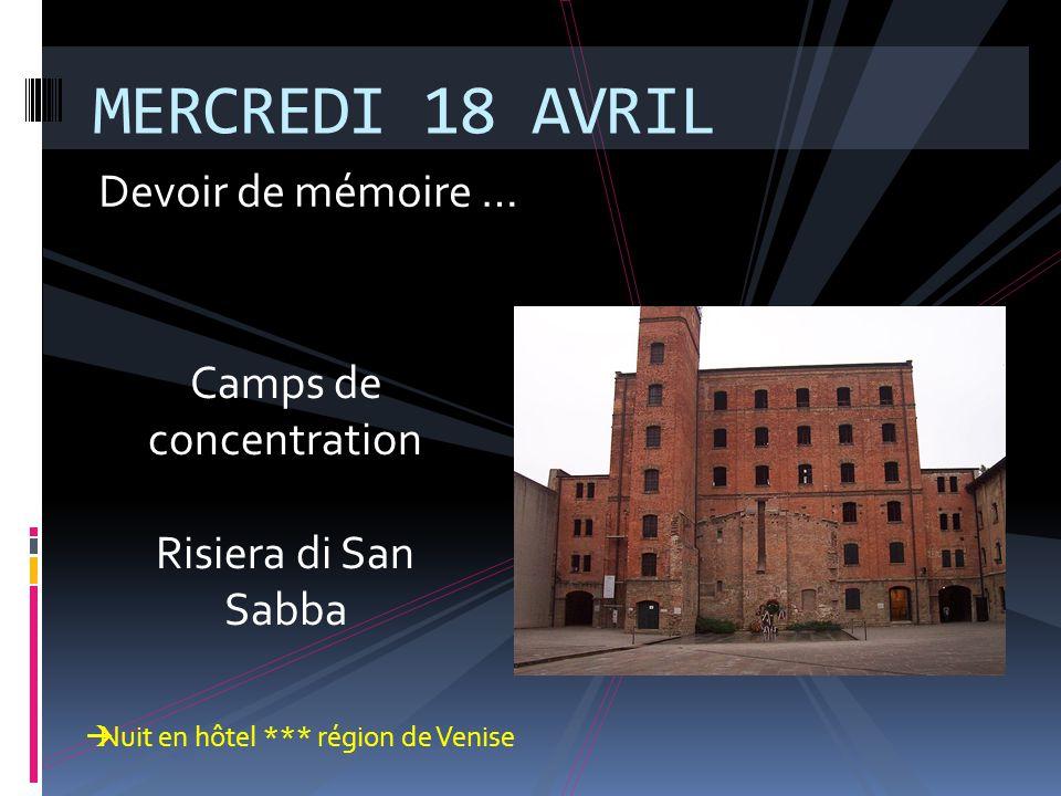 Devoir de mémoire … MERCREDI 18 AVRIL Camps de concentration Risiera di San Sabba  Nuit en hôtel *** région de Venise