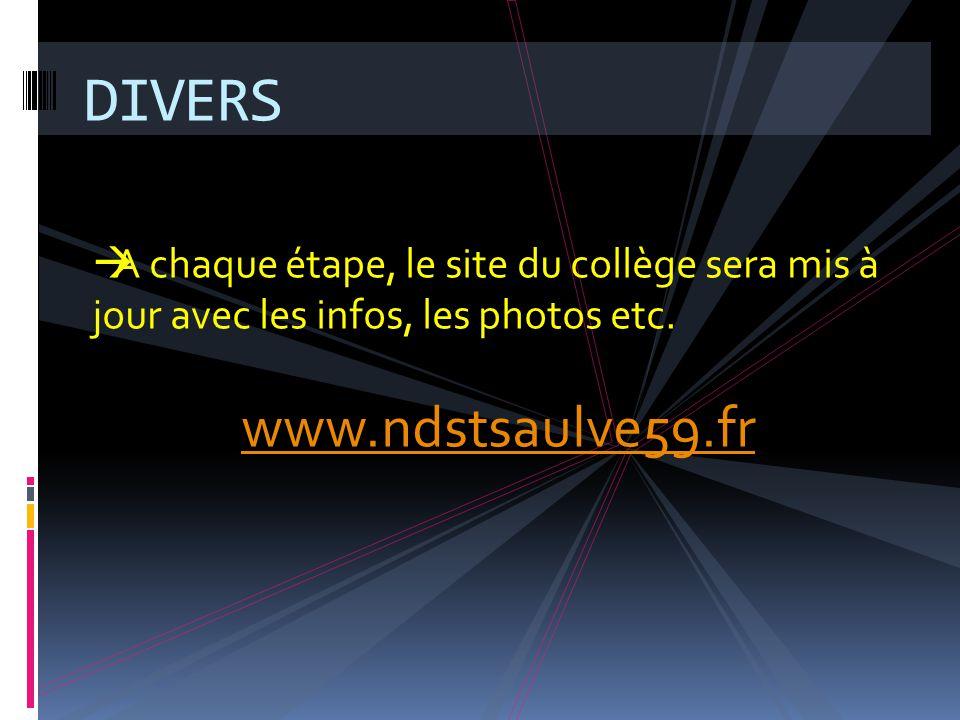 DIVERS  A chaque étape, le site du collège sera mis à jour avec les infos, les photos etc.