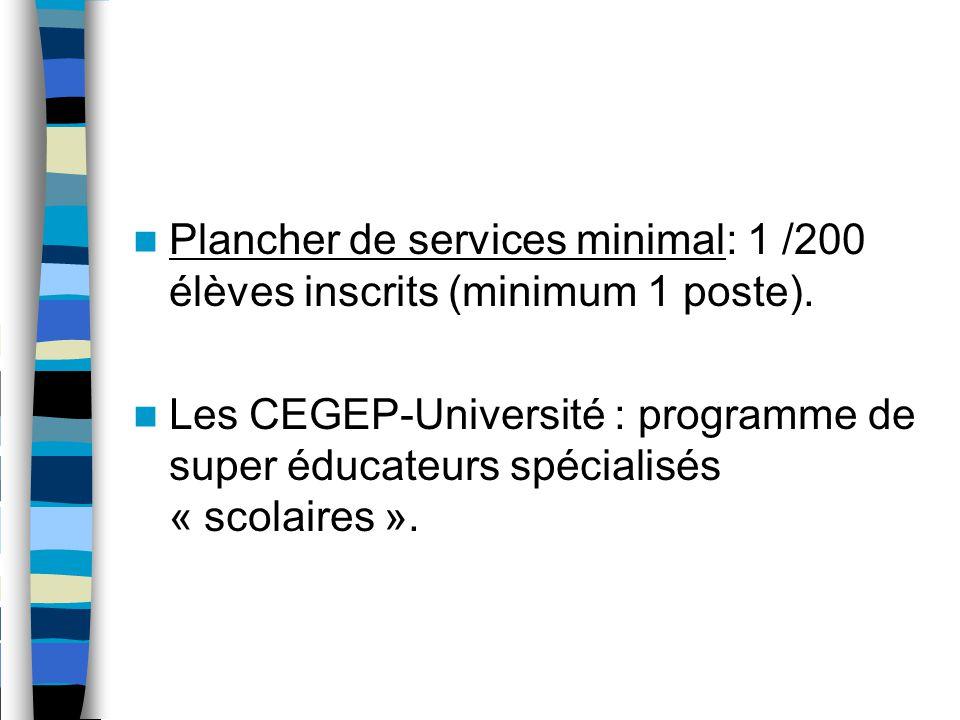 Plancher de services minimal: 1 /200 élèves inscrits (minimum 1 poste).