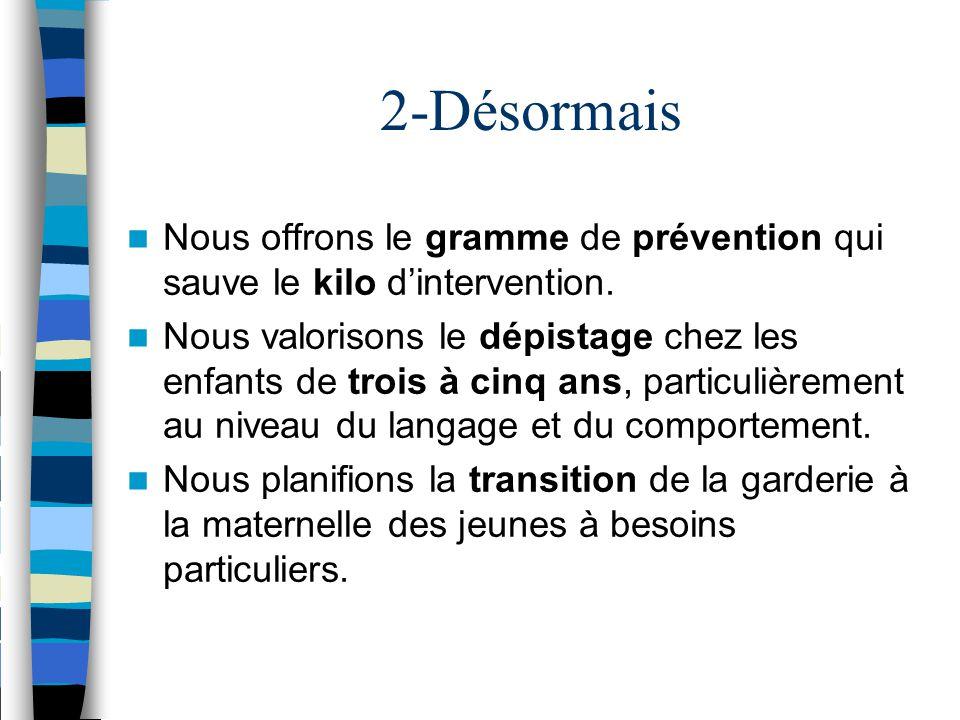 2-Désormais Nous offrons le gramme de prévention qui sauve le kilo d'intervention.