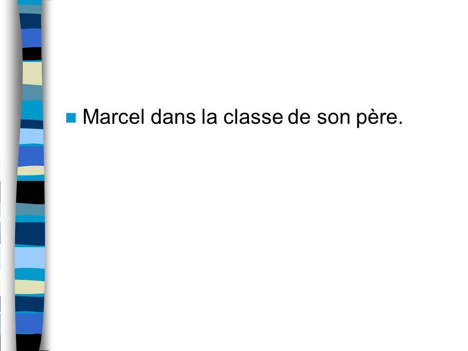 Marcel dans la classe de son père.
