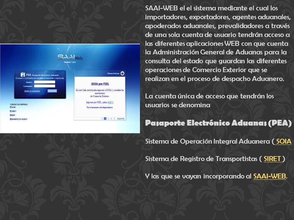 SAAI-WEB el el sistema mediante el cual los importadores, exportadores, agentes aduanales, apoderados aduanales, prevalidadores a través de una sola c