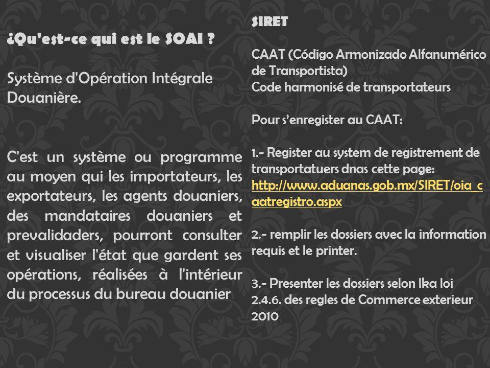 ¿Qu'est-ce qui est le SOAI ? Système d'Opération Intégrale Douanière. C'est un système ou programme au moyen qui les importateurs, les exportateurs, l