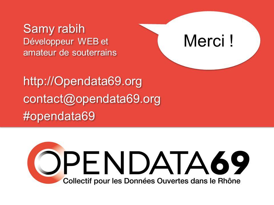 Samy rabih Développeur WEB et amateur de souterrains http://Opendata69.org contact@opendata69.org #opendata69 Samy rabih Développeur WEB et amateur de souterrains http://Opendata69.org contact@opendata69.org #opendata69 Merci !