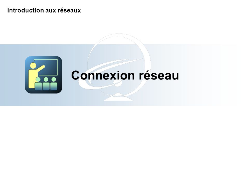 Connexion réseau Introduction aux réseaux