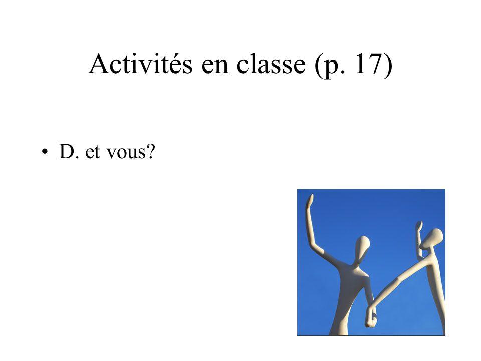 Activités en classe (p. 17) D. et vous?