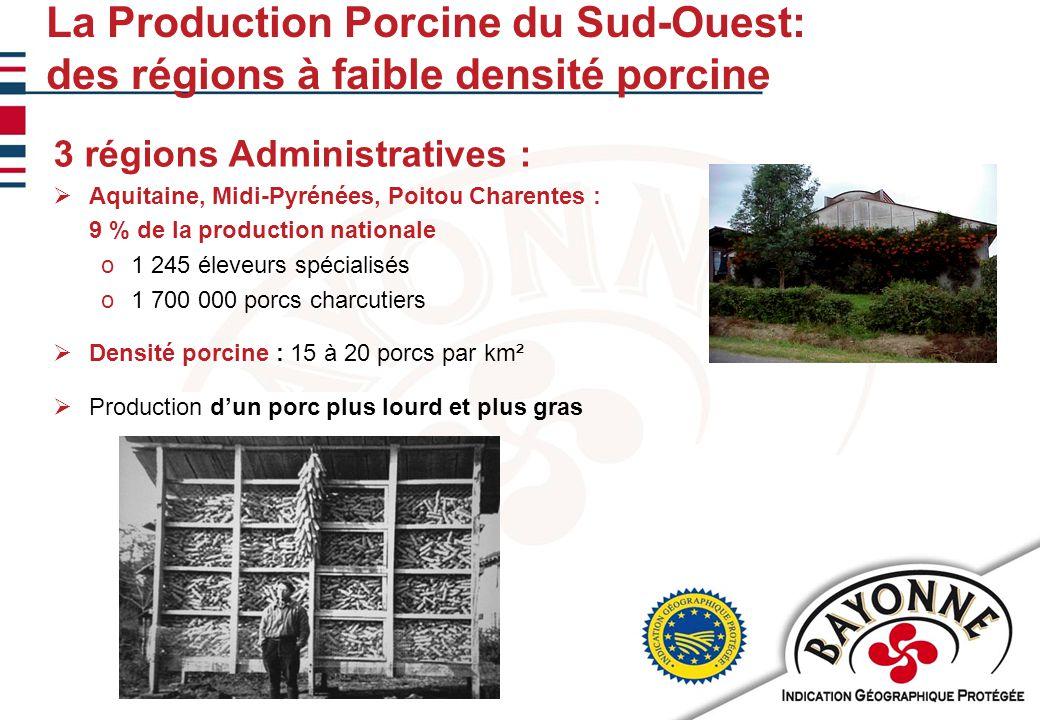 11/02/20102 La Production Porcine du Sud-Ouest: des régions à faible densité porcine 3 régions Administratives :  Aquitaine, Midi-Pyrénées, Poitou Charentes : 9 % de la production nationale o1 245 éleveurs spécialisés o1 700 000 porcs charcutiers  Densité porcine : 15 à 20 porcs par km²  Production d'un porc plus lourd et plus gras