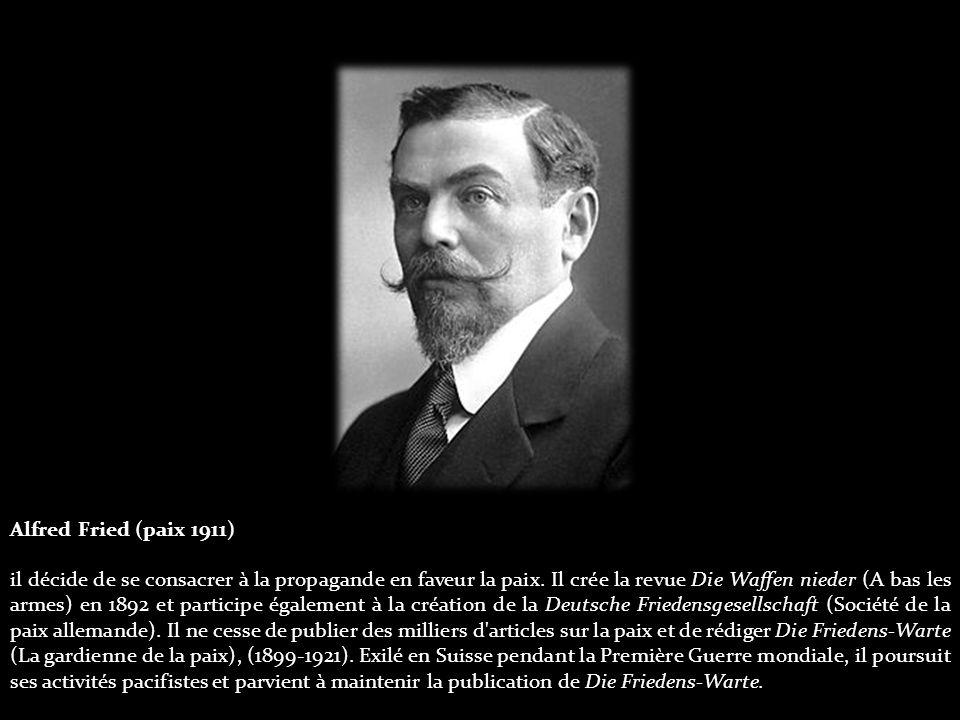 Alfred Fried (paix 1911) il décide de se consacrer à la propagande en faveur la paix.