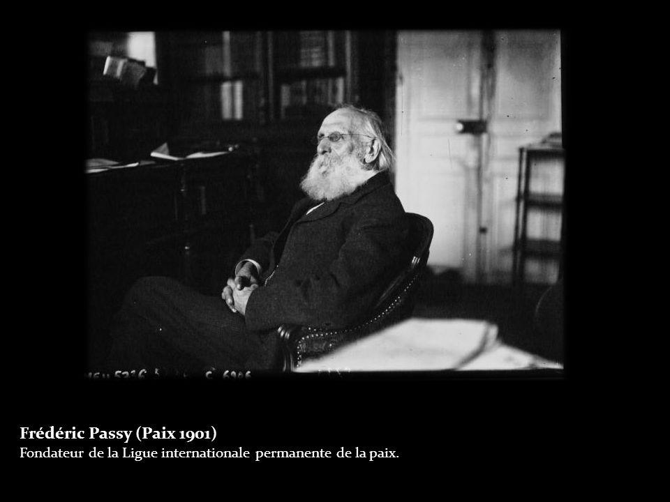 Frédéric Passy (Paix 1901) Fondateur de la Ligue internationale permanente de la paix.