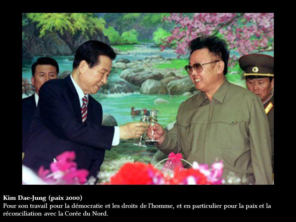 Kim Dae-Jung (paix 2000) Pour son travail pour la démocratie et les droits de l homme, et en particulier pour la paix et la réconciliation avec la Corée du Nord..