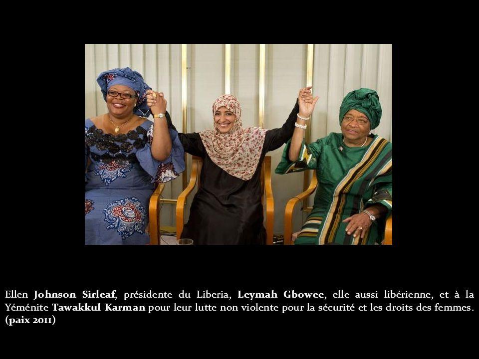 Ellen Johnson Sirleaf, présidente du Liberia, Leymah Gbowee, elle aussi libérienne, et à la Yéménite Tawakkul Karman pour leur lutte non violente pour la sécurité et les droits des femmes.