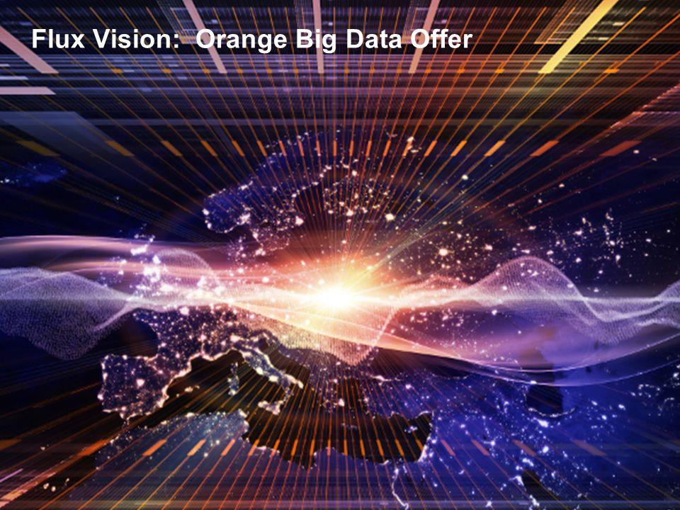 4 CONFIDENTIAL - Flux Vision: Orange Big Data Offer