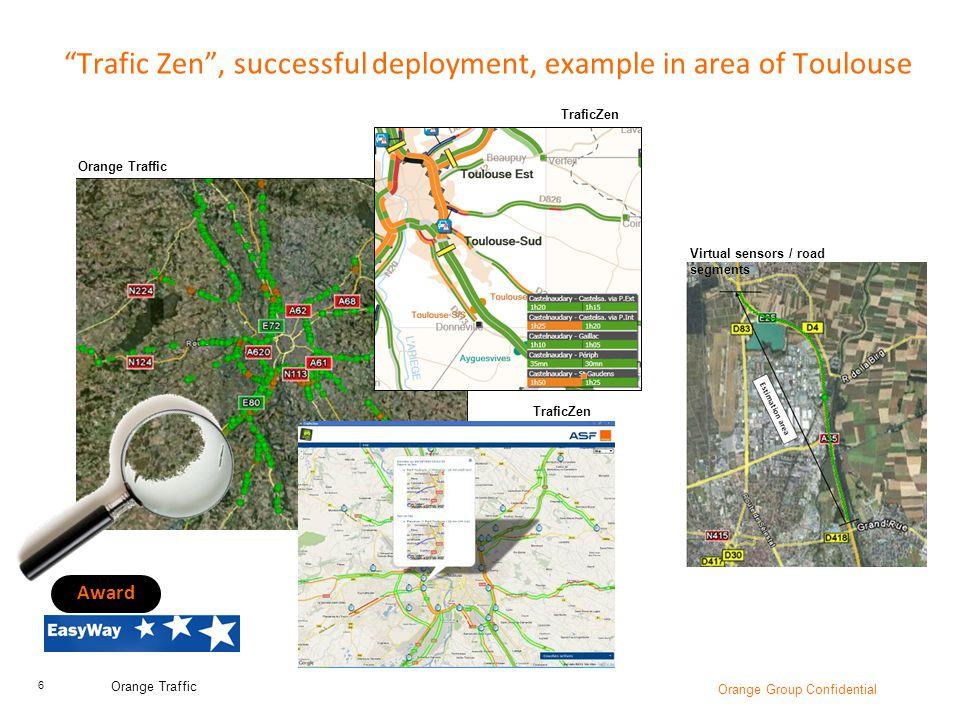 "6 Orange Traffic Orange Group Confidential ""Trafic Zen"", successful deployment, example in area of Toulouse Award Orange Traffic TraficZen Virtual sen"