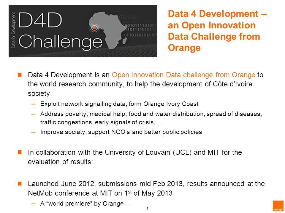 8 CONFIDENTIAL - Data 4 Development – an Open Innovation Data Challenge from Orange Data 4 Development is an Open Innovation Data challenge from Orang
