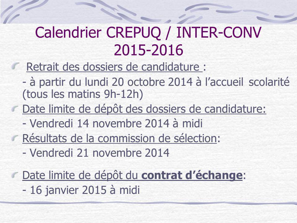 Calendrier CREPUQ / INTER-CONV 2015-2016 Retrait des dossiers de candidature : - à partir du lundi 20 octobre 2014 à l'accueil scolarité (tous les mat