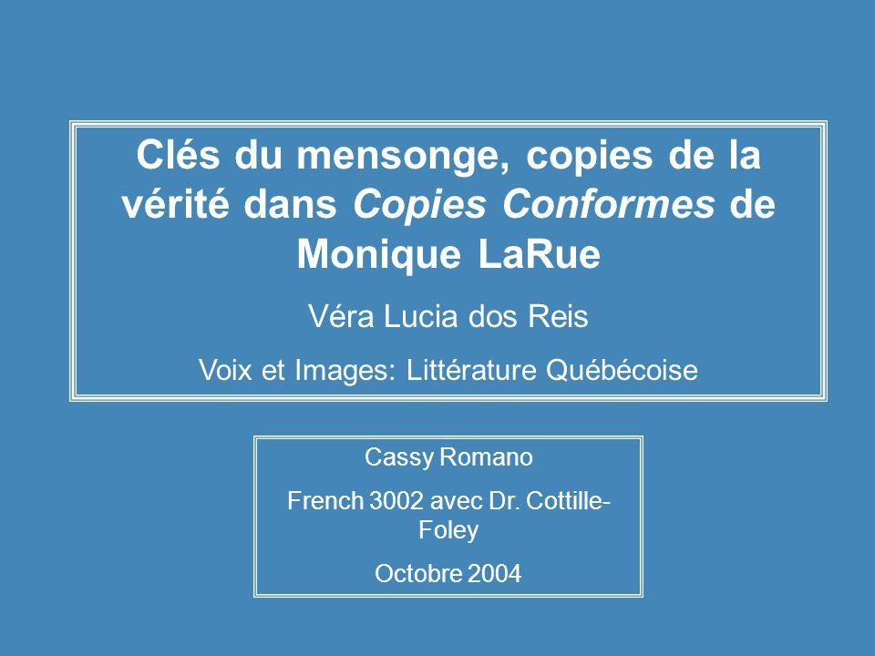 Cassy Romano French 3002 avec Dr. Cottille- Foley Octobre 2004 Clés du mensonge, copies de la vérité dans Copies Conformes de Monique LaRue Véra Lucia
