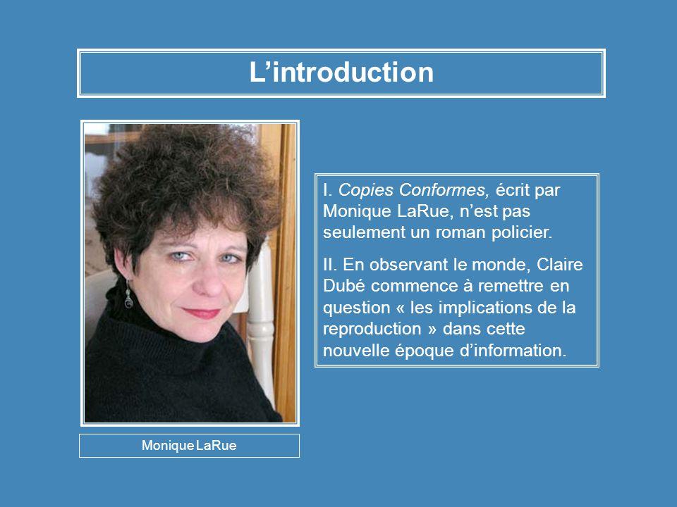 I. Copies Conformes, écrit par Monique LaRue, n'est pas seulement un roman policier.