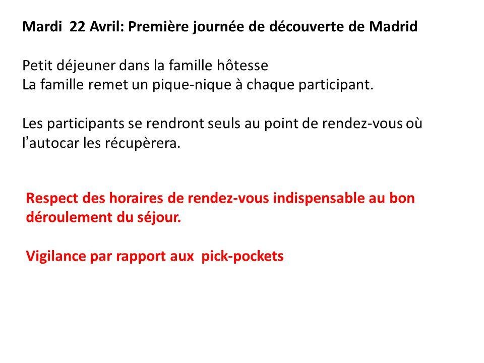 Mardi 22 Avril: Première journée de découverte de Madrid Petit déjeuner dans la famille hôtesse La famille remet un pique-nique à chaque participant.