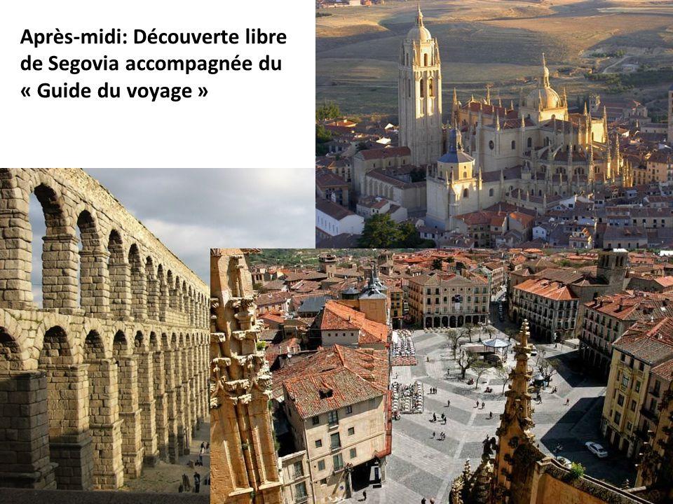 Après-midi: Découverte libre de Segovia accompagnée du « Guide du voyage »