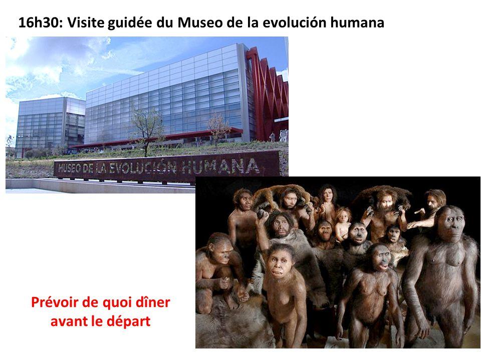 16h30: Visite guidée du Museo de la evolución humana Prévoir de quoi dîner avant le départ