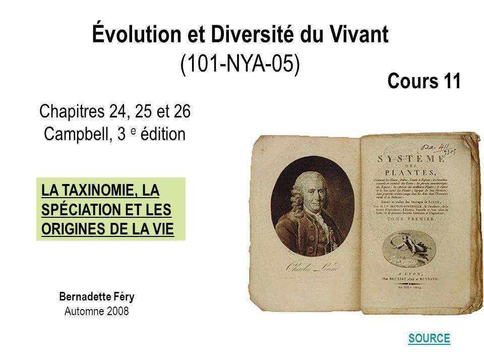 Évolution et Diversité du Vivant (101-NYA-05) SOURCE Bernadette Féry Automne 2008 Chapitres 24, 25 et 26 Campbell, 3 e édition LA TAXINOMIE, LA SPÉCIA