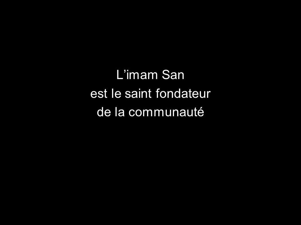 L'imam San est le saint fondateur de la communauté