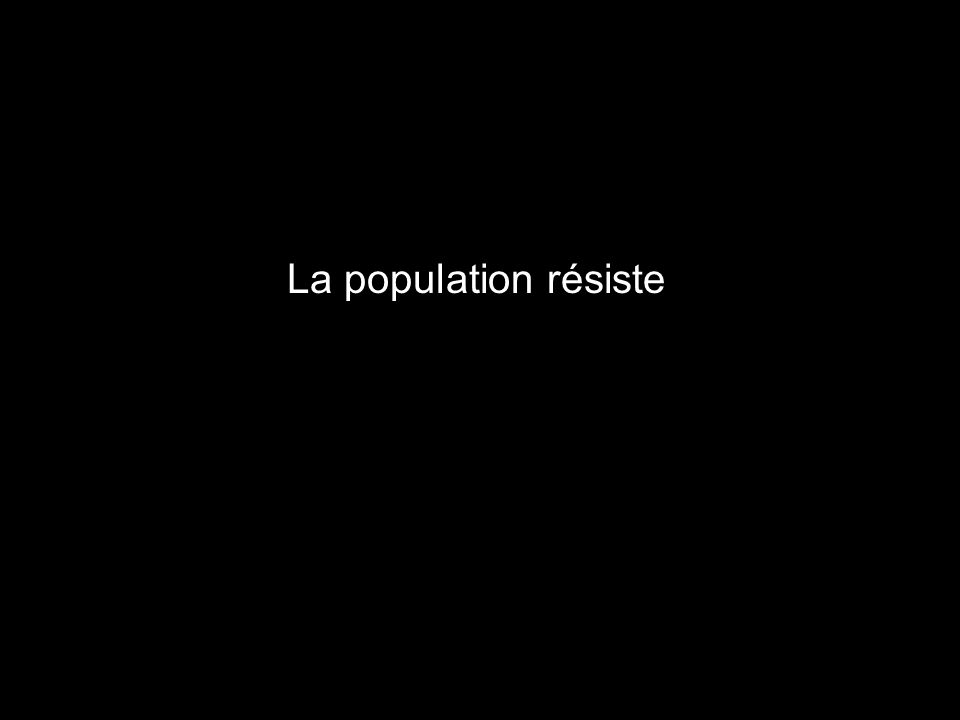 La population résiste