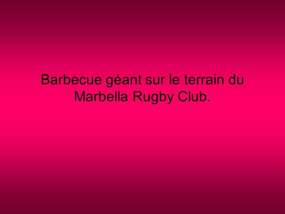 Barbecue géant sur le terrain du Marbella Rugby Club.