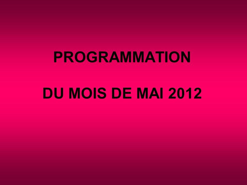 PROGRAMMATION DU MOIS DE MAI 2012