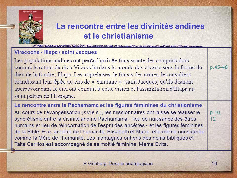 H.Grinberg. Dossier pédagogique.16 La rencontre entre les divinités andines et le christianisme Viracocha - Illapa / saint Jacques Les populations and