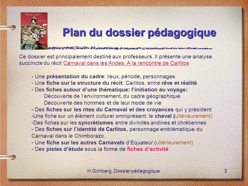 H.Grinberg. Dossier pédagogique.3 Plan du dossier pédagogique Plan du dossier pédagogique Ce dossier est principalement destiné aux professeurs. Il pr