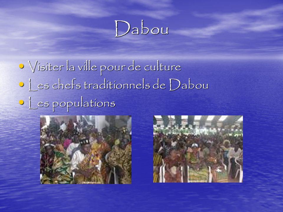 Dabou Visiter la ville pour de culture Visiter la ville pour de culture Les chefs traditionnels de Dabou Les chefs traditionnels de Dabou Les populations Les populations