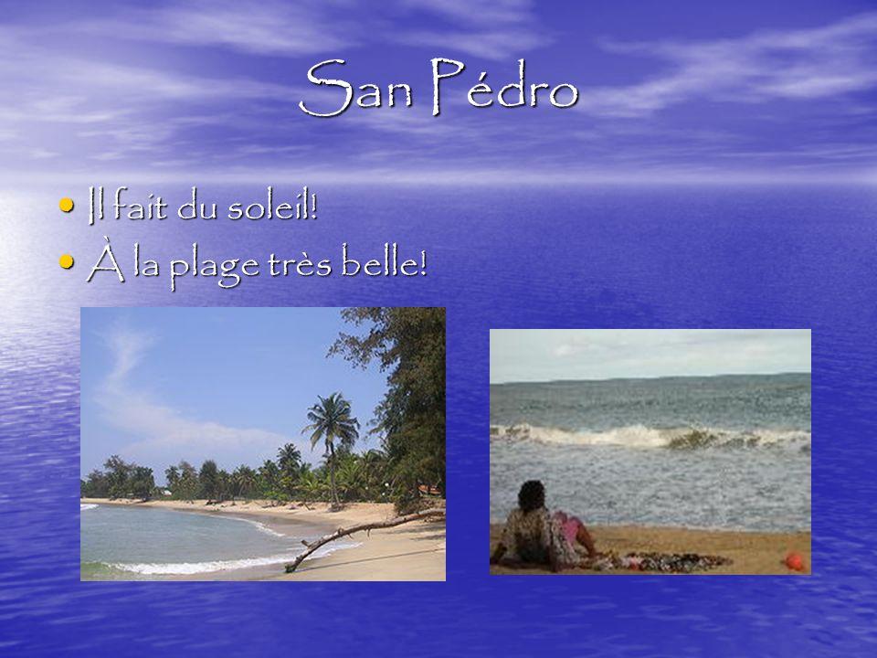 San Pédro Il fait du soleil! Il fait du soleil! À la plage très belle! À la plage très belle!